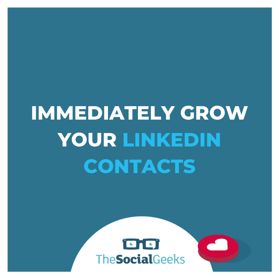 Immediately grow your LinkedIn contacts