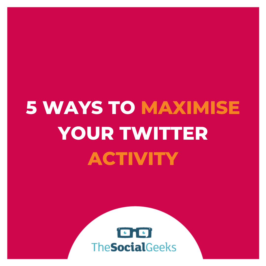 5 ways to maximise your Twitter activity