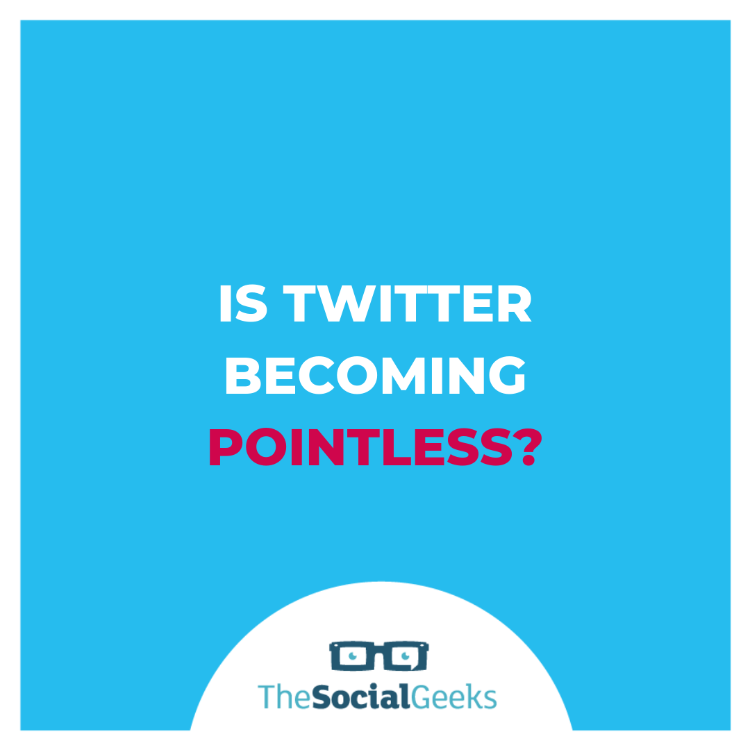 Is Twitter becoming pointless?
