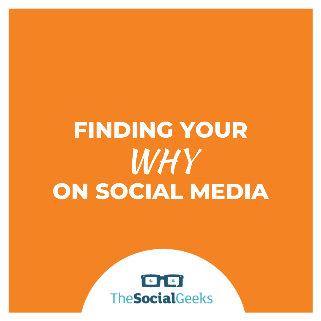 Finding your 'WHY' on Social Media